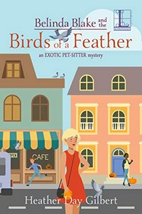 Belinda Blake and the Birds of a Feather by Heather Day Gilbert