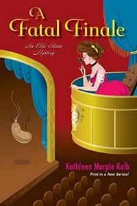A Fatal Finale by Kawthleen Marple Kalb