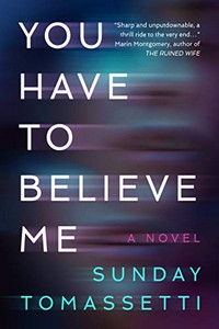 You Have to Believe Me by Sunday Tomasseti