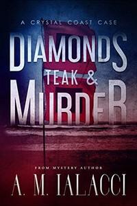 Diamonds, Teak, & Murder by A. M. Ialacci