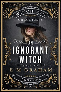 An Ignorant Witch by E. M. Graham