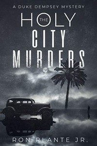 The Holy City Murders by Ron Plante Jr.