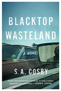 Blacktop Wasteland by S. A. Cosby