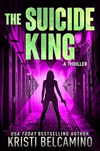 The Suicide King by Kristi Belcamino