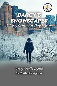 Darcy's Snowscapes by Mary Devlin Lynch and Beth Devlin-Keune
