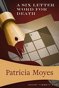 A Six Letter Word for Death by Patricia Moyes
