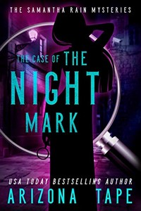The Case of the Night Mark by Arizona Tape