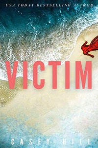 Victim by Casey Hill