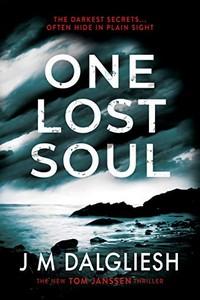 One Lost Soul by J. M. Dalgliesh