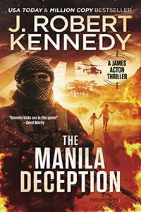 The Manila Deception by J. Robert Kennedy