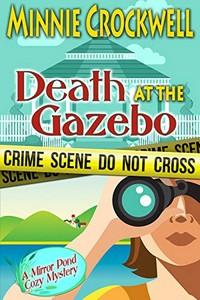 Death at the Gazebo by Minnie Crockwell