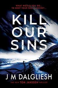 Kill Our Sins by J. M. Dalgliesh
