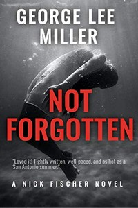 Not Forgotten by George Lee Miller