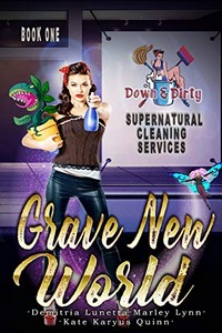Grave New World by Kate Karyus Quinn, Demitria Lunetta, and Marley Lynn