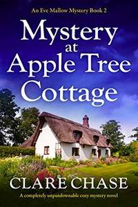 Mystery at Apple Tree Cottage by Clare Chase