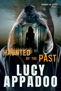 Haunted by the Past by Lucy Appadoo