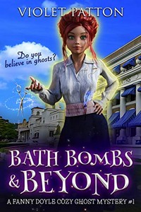 Bath Bombs & Beyond by Violet Patton