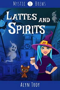 Lattes and Spirits by Alyn Troy