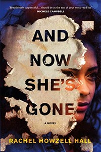 And Now She's Gone by Rachel Howzell Hall