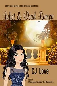Juliet & Dead Romeo by C. J. Love