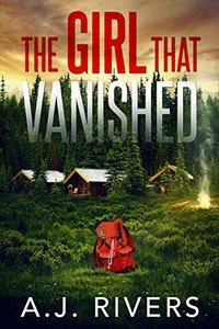 The Girl That Vanished by A. J. Rivers