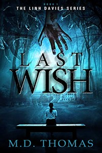 Last Wish by M. D. Thomas