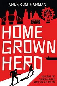 Homegrown Hero by Kurrrum Rahman