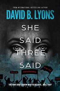 She Said, Three Said by David B. Lyons