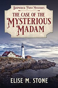 The Case of the Mysterious Madam by Elise M. Stone