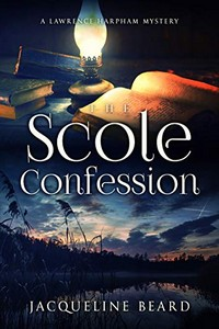The Scole Confession by Jacqueline Beard