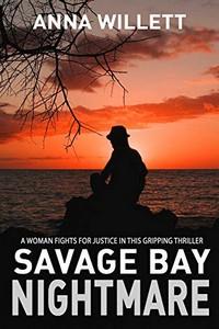 Savage Bay Nightmare by Anna Willett