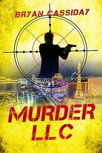 Murder LLC by Bryan Cassidy