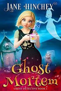 Ghost Mortem by Jane Hinchey