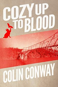 Cozy Up to Blood by Colin Conway