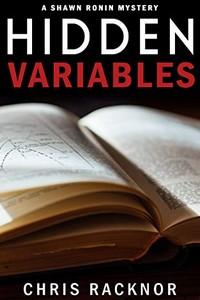Hidden Variables by Chris Racknor