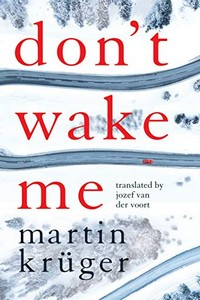 Don't Wake Me by Martin Kruger