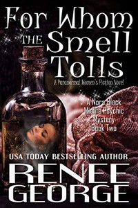 For Whome the Smell Tolls by Renee George
