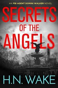 Secrets of the Angels by H. N. Wake