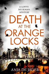 Death at the Orange Locks by Anja de Jager