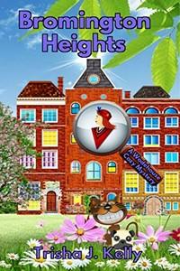 Bromington Heights by Trisha J. Kelly