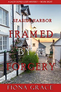 Framed by a Forgery by Fiona Grace