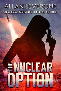 The Nuclear Option by Allan Leverone