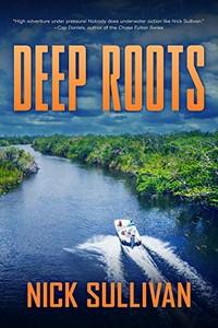 Deep Roots by Nick Sullivan