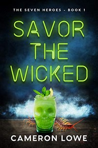 Savor the Wicked by Cameron Lowe