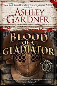 Blood of a Gladiator by Ashley Gardner