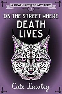 On the Street Where Death Lives by Cate Lawley