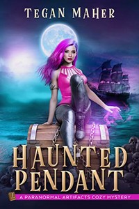 The Haunted Pendant by Tegan Maher