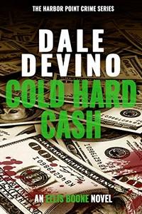 Cold Hard Cash by Dale DeVino