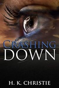 Crashing Down by H. K. Christie