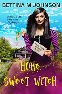 Home Sweet Witch by Bettina M. Johnson